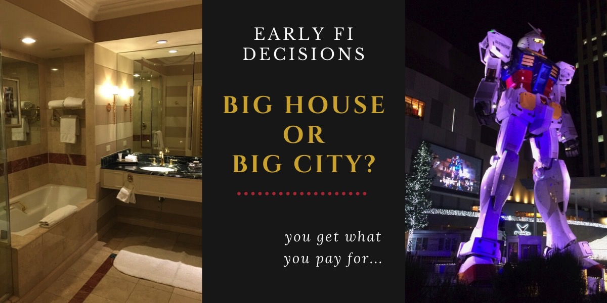 Early FI Housing Decision: Big House or Big City?